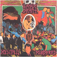 NAPALM DEATH Mentally Murdered 1989