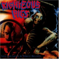 RIGHTEOUS PIGS Live And Learn 1989